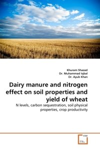 Dairy manure and nitrogen effect on soil properties and yield of