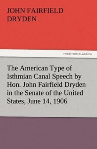 The American Type of Isthmian Canal Speech by Hon. John Fairfiel