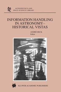 Information Handling in Astronomy - Historical Vistas