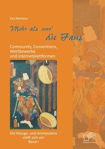 Mehr als 'nur' die Fans: Community, Conventions, Wettbewerbe und