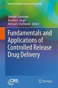 Fundamentals and Applications of Controlled Release Drug Deliver