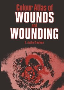 Colour Atlas of Wounds and Wounding