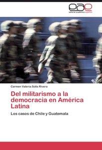 Del militarismo a la democracia en América Latina