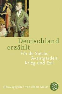 Deutschland erzählt. Fin de siècle. Avantgarde. Exil