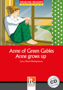 Anne of Green Gables - Anne grows up, mit 1 Audio-CD