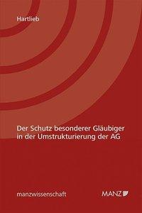 Der Schutz besonderer Gläubiger in der Umstrukturierung der AG