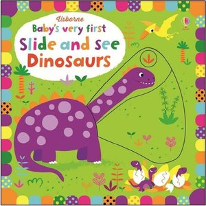 Usborne Baby\'s very first Slide and See Dinosaurs