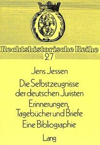 Die Selbstzeugnisse der deutschen Juristen. Tagebücher und Brief