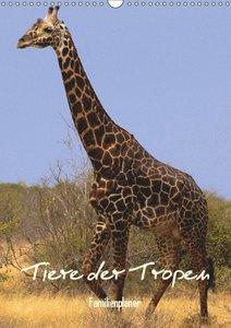 Tiere der Tropen / Familienplaner (Wandkalender 2019 DIN A3 hoch