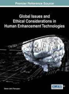 Global Issues and Ethical Considerations in Human Enhancement Te