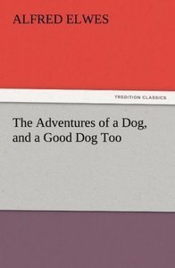 The Adventures of a Dog, and a Good Dog Too