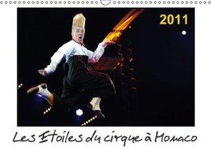 Les Etoiles du cirque à Monaco 2011 (Calendrier mural 2015 DIN A