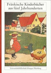 Fränkische Kinderbücher aus fünf Jahrhunderten
