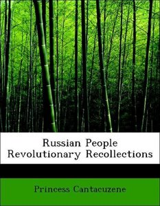 Russian People Revolutionary Recollections