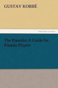 The Pianolist A Guide for Pianola Players