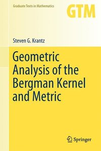 Geometric Analysis of the Bergman Kernel and Metric