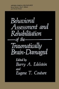 Behavioral Assessment and Rehabilitation of the Traumatically Br