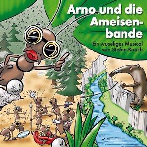 Arno und die Ameisenbande
