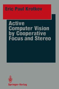 Active Computer Vision by Cooperative Focus and Stereo