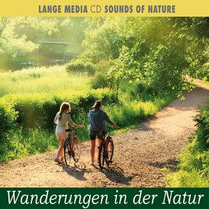Naturgeräusche - Wanderungen in der Natur