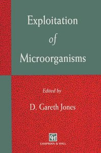 Exploitation of Microorganisms