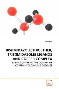 BIS(IMIDAZOLE)THIOETHER, TRIS(IMIDAZOLE) LIGANDS AND COPPER COMP