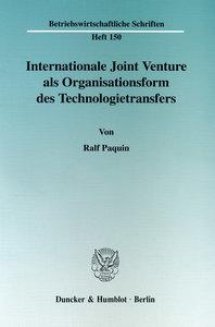 Internationale Joint Venture als Organisationsform des Technolog