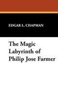 The Magic Labyrinth of Philip José Farmer