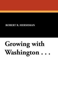 Growing with Washington . . .