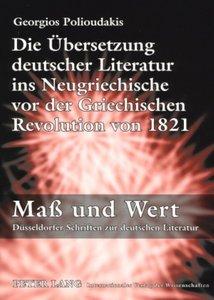 Die Übersetzung deutscher Literatur ins Neugriechische vor der G