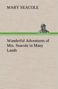 Wonderful Adventures of Mrs. Seacole in Many Lands