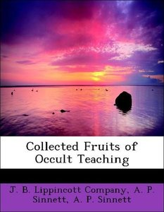 Collected Fruits of Occult Teaching
