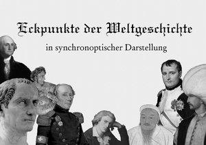 Eckpunkte der Weltgeschichte in synchronoptischer Darstellung