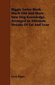 Biggle Swine Book - Much Old and More New Hog Knowledge, Arrange