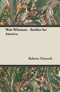 Walt Whitman - Builder for America