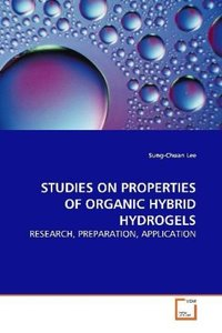 STUDIES ON PROPERTIES OF ORGANIC HYBRID HYDROGELS