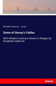 Some of Aesop\'s Fables