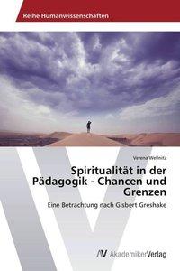 Spiritualität in der Pädagogik - Chancen und Grenzen