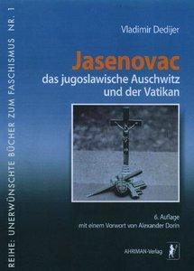 Jasenovac, das jugoslawische Auschwitz und der Vatikan