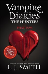 The Vampire Diaries - The Hunters 01. Phantom