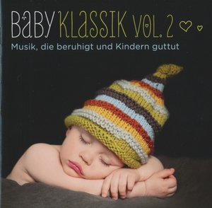 Baby Klassik,Vol. 2: Musik,die beruhigt und Kind