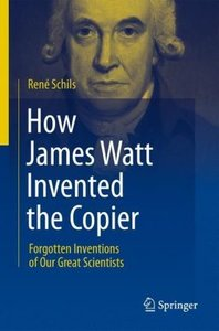 How James Watt Invented the Copier