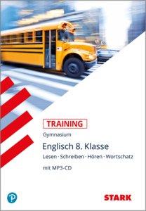 Training Gymnasium - Englisch 8. Klasse Lesen, Schreiben, Hören,