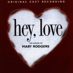 Hey,Love-Songs Of Mary Rodgers