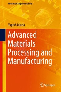 Advanced Materials Processing and Manufacturing
