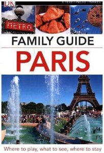 DK Eyewitness Travel Family Guide Paris