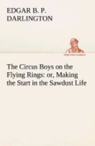 The Circus Boys on the Flying Rings : or, Making the Start in th