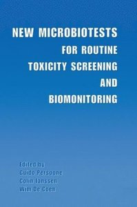 New Microbiotests for Routine Toxicity Screening and Biomonitori