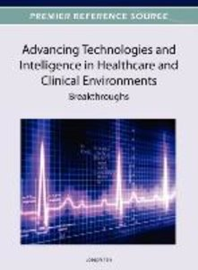 Advancing Technologies and Intelligence in Healthcare and Clinic