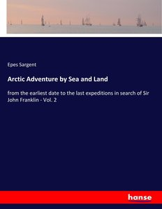 Arctic Adventure by Sea and Land